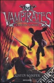Capitan Sangue. Vampirates libro di Somper Justin