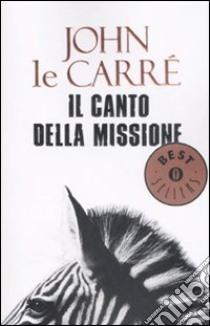 Il canto della missione libro di Le Carré John