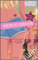 Mexico Dream libro di Dean Zoey