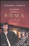 Una giornata nell'antica Roma. Vita quotidiana, segreti e curiosità libro