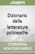 Dizionario delle letterature poliziesche