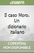 Il caso Moro. Un dizionario italiano