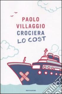 Crociera Lo Cost libro di Villaggio Paolo