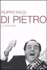 Di Pietro. La storia vera