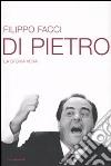 Di Pietro. La storia vera libro