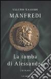 La Tomba di Alessandro - L'enigma libro
