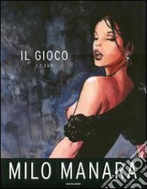 Il Gioco libro di Manara Milo