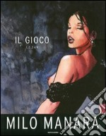 Il Gioco libro di Manara Milo