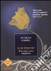 Slow economy. Rinascere con saggezza libro