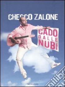 Cado dalle nubi. Con CD Audio libro di Zalone Checco