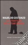 La strategia della Tartaruga. Manuale di sopravvivenza libro