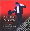 Michael Jackson 1958-2009, vita di una leggenda libro