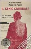 Il genio criminale. Storie di spie, ladri e truffatori libro