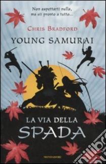 La via della spada. Young Samurai (vol. 2) libro di Bradford Chris