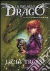 La clessidra di Aldibah. La ragazza drago (3) libro di Troisi Licia