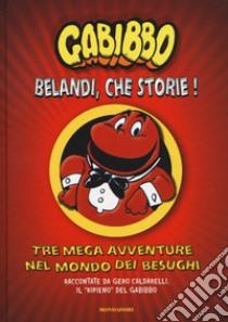 Belandi, che storie! Con CD Audio libro di Gabibbo