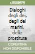 Dialoghi degli dei, degli dei marini, delle prostitute