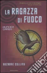 La ragazza di fuoco. Hunger games libro di Collins Suzanne