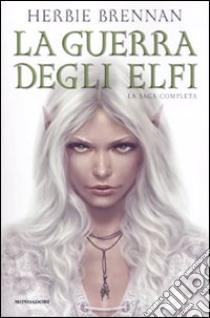 La guerra degli elfi. La saga completa libro di Brennan Herbie