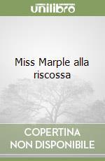 Miss Marple alla riscossa libro di Christie Agatha