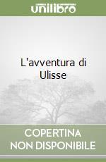 L'avventura di Ulisse libro di Molesini Andrea