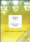 Socrate, Gesù, Buddha. Tre vite parallele, tre maestri di vita libro