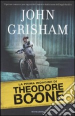 La prima indagine di Theodore Boone libro di Grisham John
