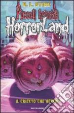 Il criceto che uccide. Horrorland. Vol. 14 libro