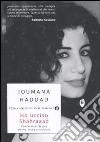 Ho ucciso Shahrazad. Confessioni di una donna araba arrabbiata libro