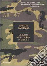 La Guerra di un soldato in Cecenia libro