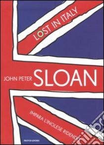 Lost in Italy. Impara l'inglese ridendo. Con 2 CD Audio libro di Sloan John P.