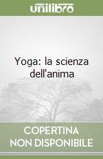 Yoga: la scienza dell'anima libro di Osho