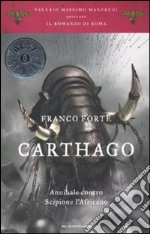 Carthago. Annibale contro Scipione l'Africano. Il romanzo di Roma (2) libro di Forte Franco