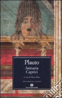 Asinaria-Captivi. Testo latino a fronte libro di Plauto T. Maccio