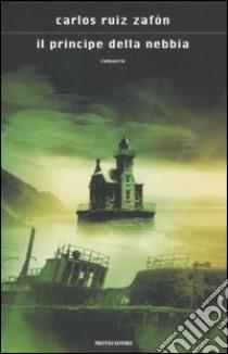 Il principe della nebbia libro di Ruiz Zafón Carlos