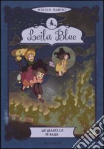 Un granello di magia. Leila blue (5) libro di Dubini Miriam