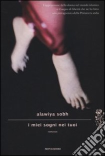 I miei sogni nei tuoi libro di Sobh Alawiya