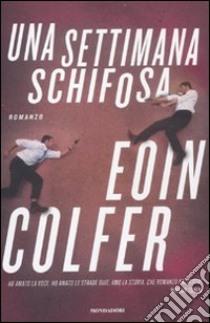 Una settimana schifosa libro di Colfer Eoin