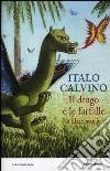 Il drago e le farfalle e altre storie libro