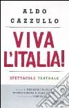 Viva l'Italia! Risorgimento e Resistenza: perché dobbiamo essere orgogliosi della nostra nazione. Con DVD libro