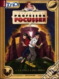 La stella del Nord. I romanzi del Professor Focussen (1) libro di Gatti Alessandro - Salvi Manuela