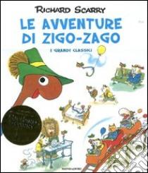 Le avventure di Zigo-Zago libro di Scarry Richard