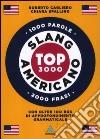 Langenscheidt. Slang americano. Top 3000. Ediz. bilingue libro