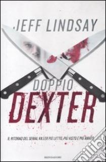 Doppio Dexter libro di Lindsay Jeff