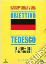 Langenscheidt. Obiettivo tedesco. Il tedesco in 30 giorni. Con dizionario e CD Audio formato MP3 libro