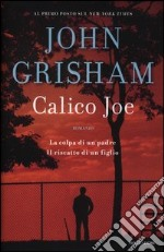 Calico Joe libro di Grisham John