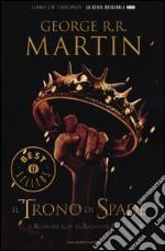 Il trono di spade. Libro secondo delle Cronache del ghiaccio e del fuoco. Vol. 2: Il regno dei lupi-La regina dei draghi libro