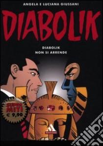 Diabolik non si arrende libro di Giussani Angela - Giussani Luciana