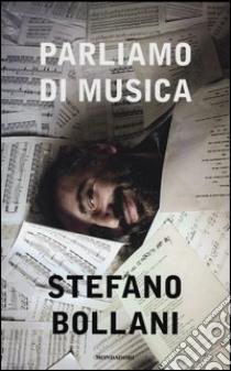 Parliamo di musica libro di Bollani Stefano