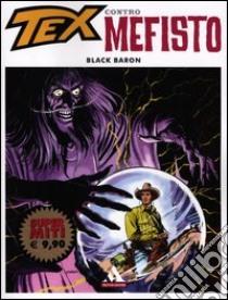 Black Baron. Tex contro Mefisto (2) libro di Bonelli Gianluigi - Galleppini Aurelio